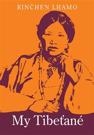 My Tibeťané - Rinčhen Lhamo | Booksquad.ink