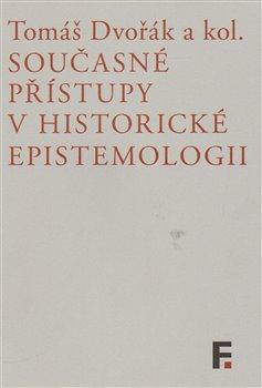 Obálka titulu Současné přístupy v historické epistemologii