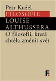 Filosofie Louise Althussera (O filosofii, která chtěla změnit svět) - obálka