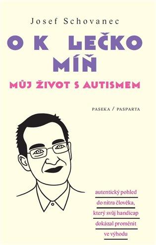 O kolečko míň:Můj život s autismem - Josef Schovanec | Booksquad.ink