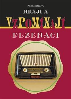 Obálka titulu Hrají a vzpomínají Plzeňáci