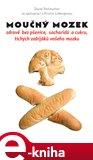 Moučný mozek (zdravě bez pšenice, sacharidů a cukru, tichých zabijáků vašeho mozku) - obálka