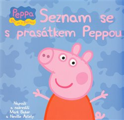 Obálka titulu Prasátko Peppa - Seznam se s Prasátkem Peppou