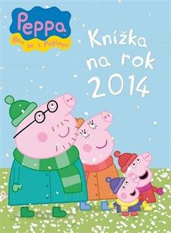 Obálka titulu Prasátko Peppa - Knížka na rok 2014