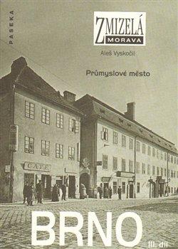 Obálka titulu Zmizelá Morava-Brno III. díl