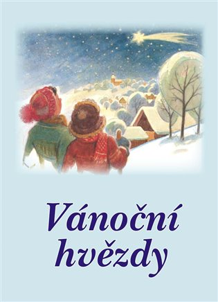 Vánoční hvězdy:Soubor povídek - - | Booksquad.ink