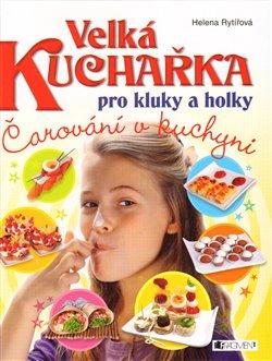 Obálka titulu Velká kuchařka pro kluky a holky