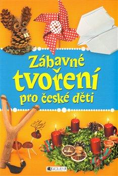 Obálka titulu Zábavné tvoření pro české děti