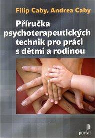 Příručka psychoterapeutických technik pro práci s dětmi a rodinou