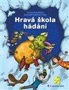 Obálka knihy Hravá škola hádání