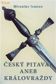 Český pitaval aneb Královraždy