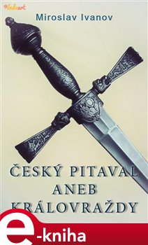 Obálka titulu Český pitaval aneb Královraždy