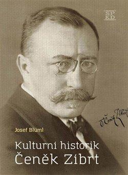 Obálka titulu Kulturní historik Čeněk Zíbrt