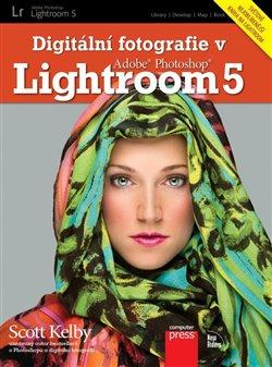 Obálka titulu Digitální fotografie v Adobe Photoshop Lightroom 5