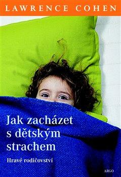 Obálka titulu Jak zacházet s dětským strachem