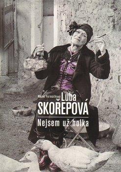 Obálka titulu Luba Skořepová: Nejsem už holka