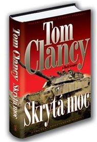 Právě česky vyšla poslední kniha, kterou Tom Clancy za svého života (1947 - 2013), napěchovaného bestsellery vojenského a špionážního charakteru, napsal. Jmenuje se Skrytá moc a jak rozebírá ve svém zajímavém článku na zpravodajském serveru Echo24 bezpečnostní analytik Lukáš Visingr, píše v ní mimo jiné až s mrazivou přesností o napadení Ukrajiny Ruskem.