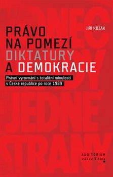 Obálka titulu Právo na pomezí diktatury a demokracie