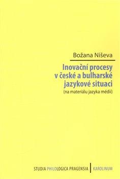 Obálka titulu Inovační procesy v české a bulharské jazykové situaci