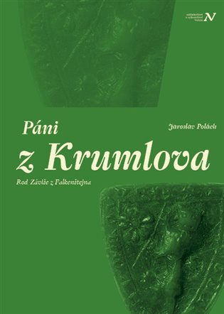 Páni z Krumlova:8.sv. edice Šlechta zemí České koruny - prazskamuzea1918-2018.cz