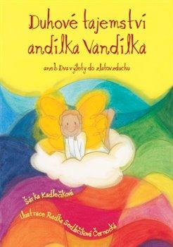 Obálka titulu Duhové tajemství andílka Vandílka
