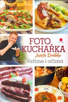 Obálka titulu Fotokuchařka Josefa Drábka