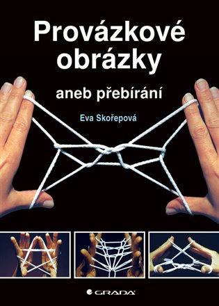 Provázkové obrázky:aneb přebírání - Eva Skořepová | Booksquad.ink