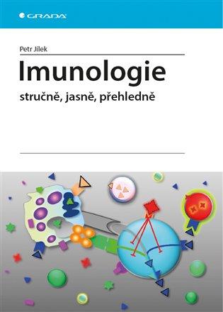 Imunologie:stručně, jasně, přehledně - Petr Jílek | Booksquad.ink