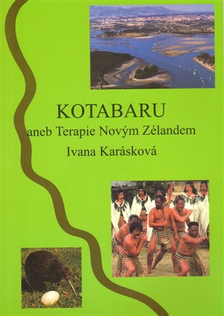 Kotabaru:aneb Terapie Novým Zélandem - Ivana Karásková   Booksquad.ink