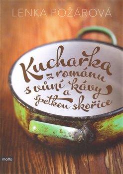 Obálka titulu Kuchařka z románu s vůní kávy a špetkou skořice