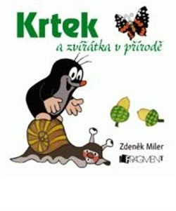 Krtek a zvířátka v přírodě - Zdeněk Miler