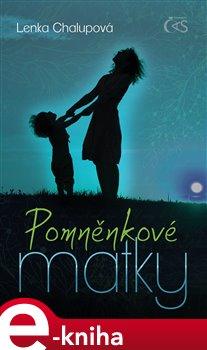 Pomněnkové matky - Lenka Chalupová e-kniha