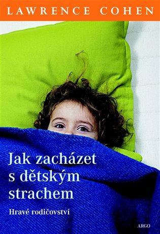 Jak zacházet s dětským strachem - Hravé rodičovství