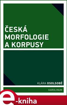 Obálka titulu Česká morfologie a korpusy