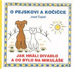Obálka titulu O pejskovi a kočičce - Jak hráli divadlo a co bylo na Mikuláše