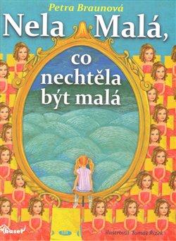 Obálka titulu Nela Malá, co nechtěla být malá
