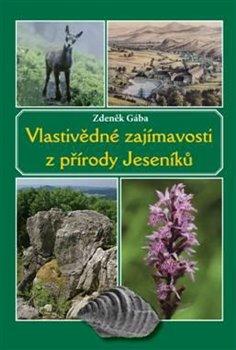 Obálka titulu Vlastivědné zajímavosti z přírody Jeseníků
