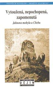 Vytoužená, nepochopená, zapomenutá Jahnova mohyla u Chebu