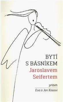 Obálka titulu Bytí s básníkem Jaroslavem Seifertem