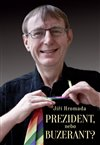 Obálka knihy Prezident, nebo buzerant?