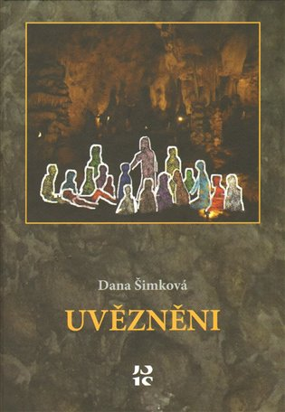 Uvězněni - Dana Šimková   Booksquad.ink