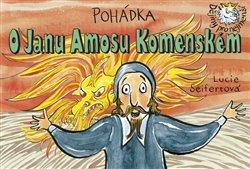 Obálka titulu Pohádka o Janu Amosu Komenském