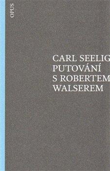 Obálka titulu Putování s Robertem Walserem