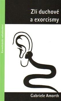 Obálka titulu Zlí duchové a exorcismy