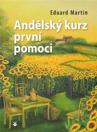 Andělský kurz první pomoci - Eduard Martin   Booksquad.ink