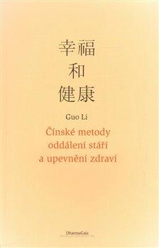 Obálka titulu Čínské metody oddálení stáří a upevnění zdraví