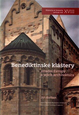 Benediktinské kláštery střední Evropy a jejich architektura - Jan Kuthan   Booksquad.ink