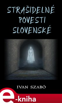 Obálka titulu Strašidelné povesti slovenské