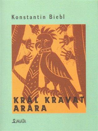 Král kravat arara - Konstantin Biebl | Booksquad.ink