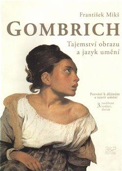 Obálka titulu Gombrich - Tajemství obrazu a jazyk umění